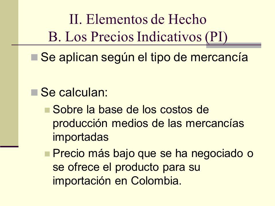 Se aplican según el tipo de mercancía Se calculan: Sobre la base de los costos de producción medios de las mercancías importadas Precio más bajo que se ha negociado o se ofrece el producto para su importación en Colombia.