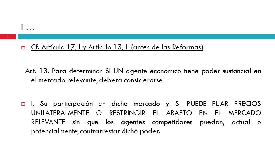 I …  Cf. Artículo 17, I y Artículo 13, I (antes de las Reformas): Art.