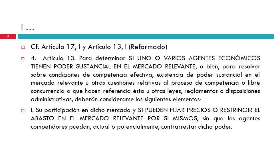 I …  Cf. Artículo 17, I y Artículo 13, I (Reformado)  4.