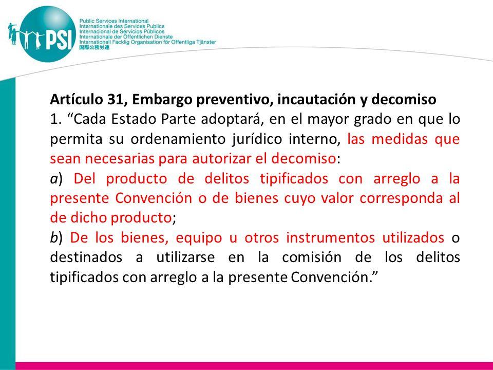 Artículo 31, Embargo preventivo, incautación y decomiso 1.