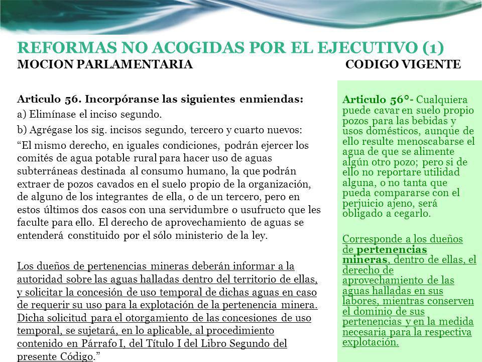 REFORMAS NO ACOGIDAS POR EL EJECUTIVO (1) MOCION PARLAMENTARIA CODIGO VIGENTE Articulo 56.