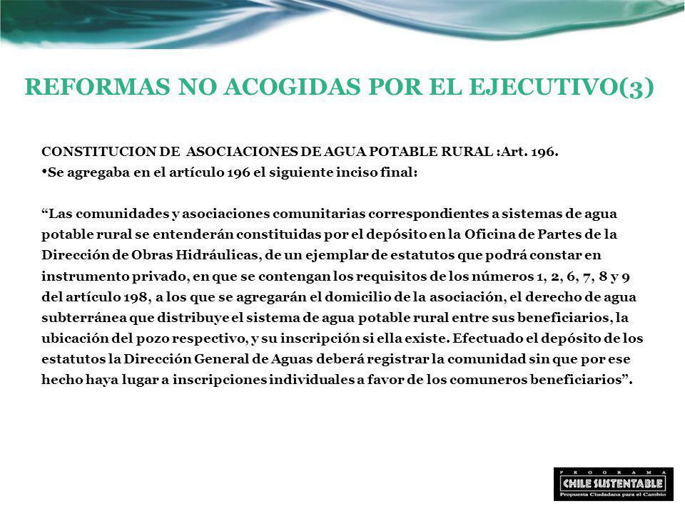 REFORMAS NO ACOGIDAS POR EL EJECUTIVO(3) CONSTITUCION DE ASOCIACIONES DE AGUA POTABLE RURAL :Art.