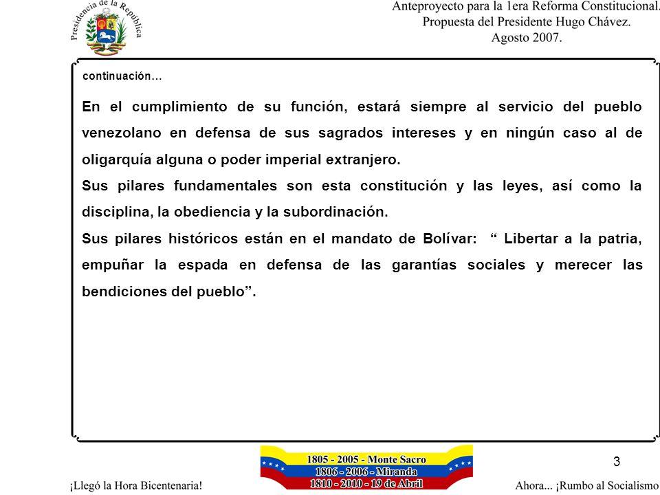 3 continuación… En el cumplimiento de su función, estará siempre al servicio del pueblo venezolano en defensa de sus sagrados intereses y en ningún caso al de oligarquía alguna o poder imperial extranjero.