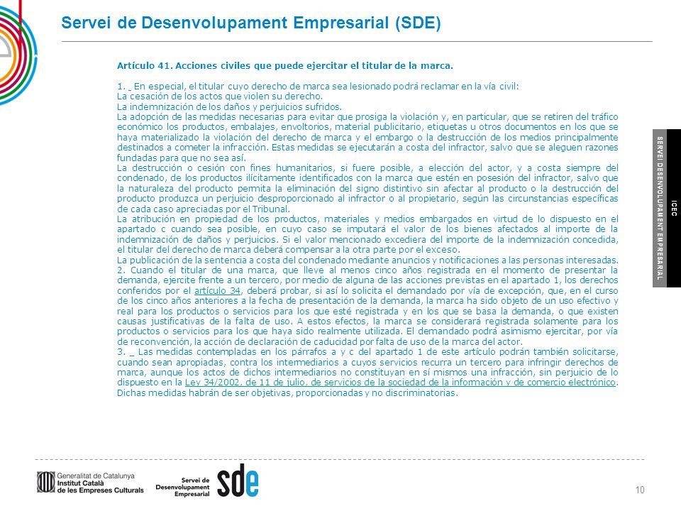 10 SERVEI DESENVOLUPAMENT EMPRESARIAL ICEC Servei de Desenvolupament Empresarial (SDE) Artículo 41.