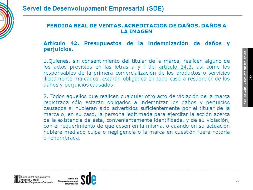 11 SERVEI DESENVOLUPAMENT EMPRESARIAL ICEC Servei de Desenvolupament Empresarial (SDE) PERDIDA REAL DE VENTAS.