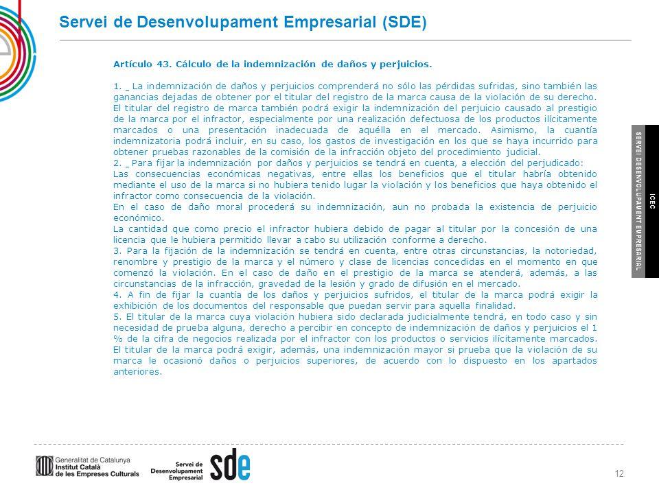 12 SERVEI DESENVOLUPAMENT EMPRESARIAL ICEC Servei de Desenvolupament Empresarial (SDE) Artículo 43.