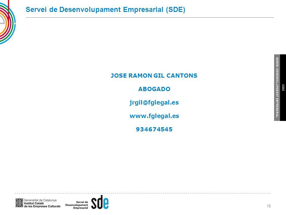 18 SERVEI DESENVOLUPAMENT EMPRESARIAL ICEC Servei de Desenvolupament Empresarial (SDE) JOSE RAMON GIL CANTONS ABOGADO jrgil@fglegal.es www.fglegal.es 934674545
