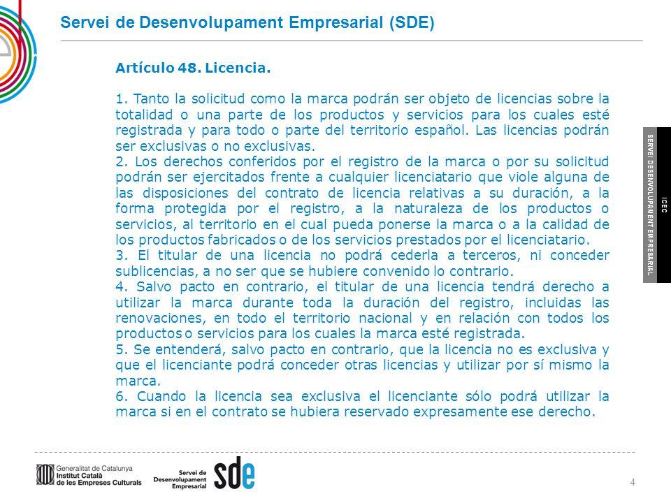 4 SERVEI DESENVOLUPAMENT EMPRESARIAL ICEC Servei de Desenvolupament Empresarial (SDE) Artículo 48.