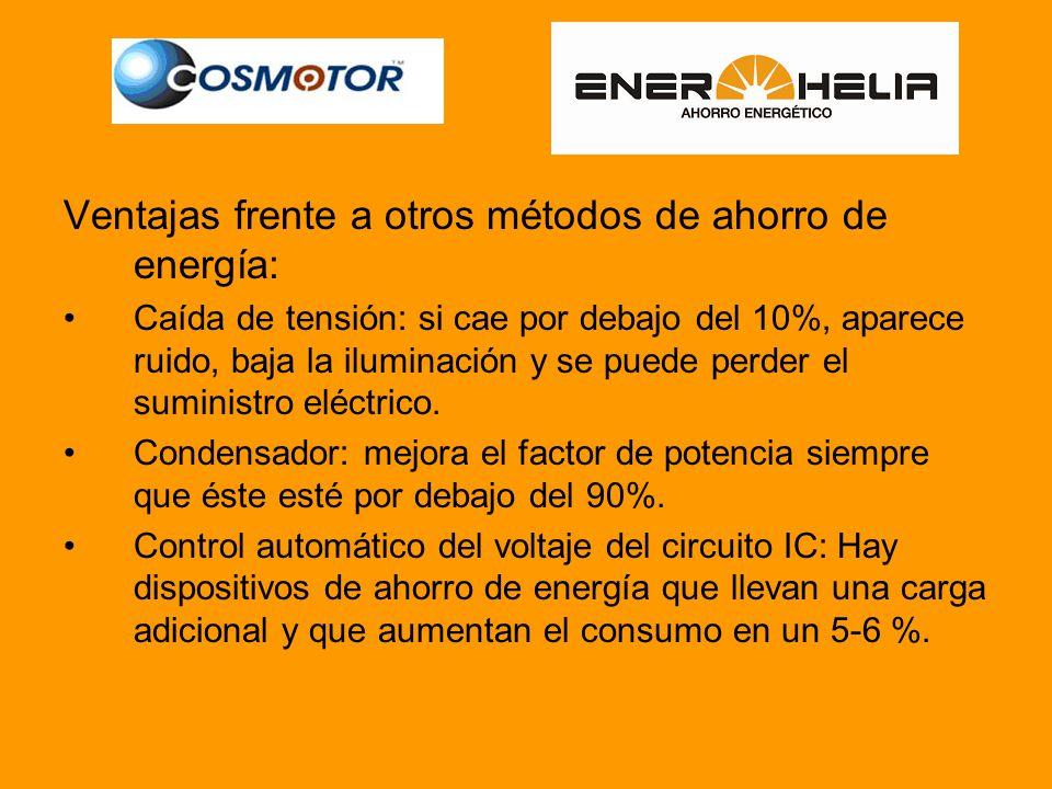 Ventajas frente a otros métodos de ahorro de energía: Caída de tensión: si cae por debajo del 10%, aparece ruido, baja la iluminación y se puede perder el suministro eléctrico.