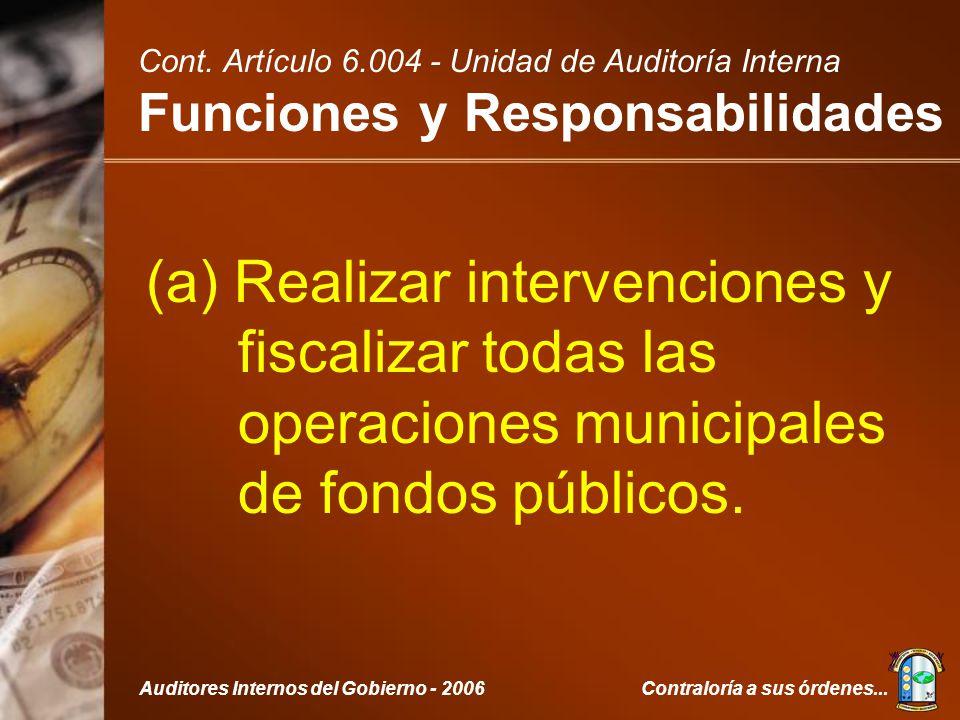 Contraloría a sus órdenes...Auditores Internos del Gobierno - 2006 Cont.