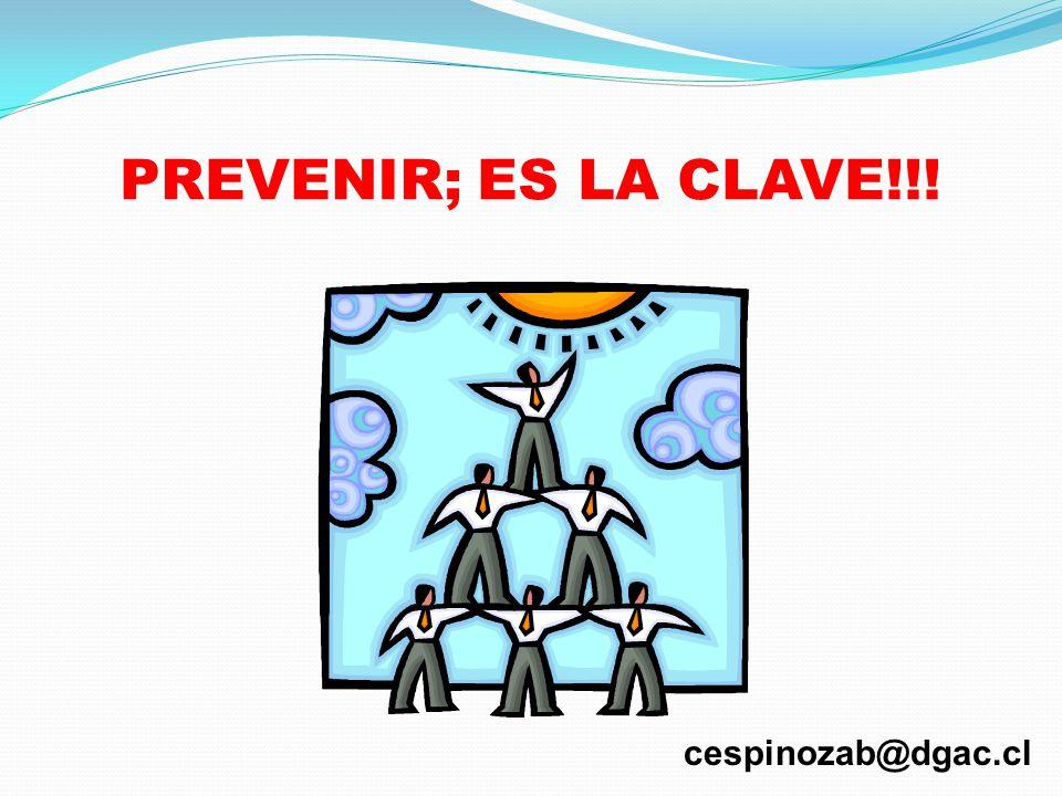 PREVENIR; ES LA CLAVE!!! cespinozab@dgac.cl