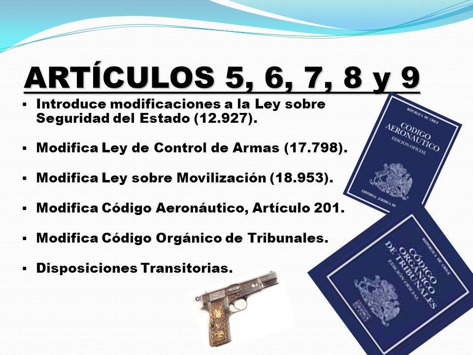 ARTÍCULOS 5, 6, 7, 8 y 9  Introduce modificaciones a la Ley sobre Seguridad del Estado (12.927).