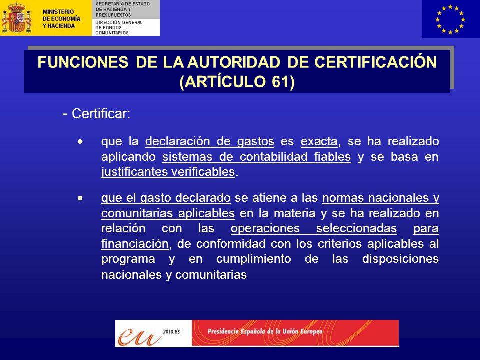 - Certificar:  que la declaración de gastos es exacta, se ha realizado aplicando sistemas de contabilidad fiables y se basa en justificantes verificables.