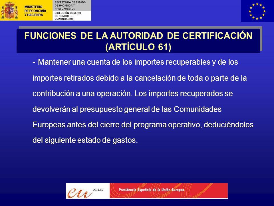 - Mantener una cuenta de los importes recuperables y de los importes retirados debido a la cancelación de toda o parte de la contribución a una operación.