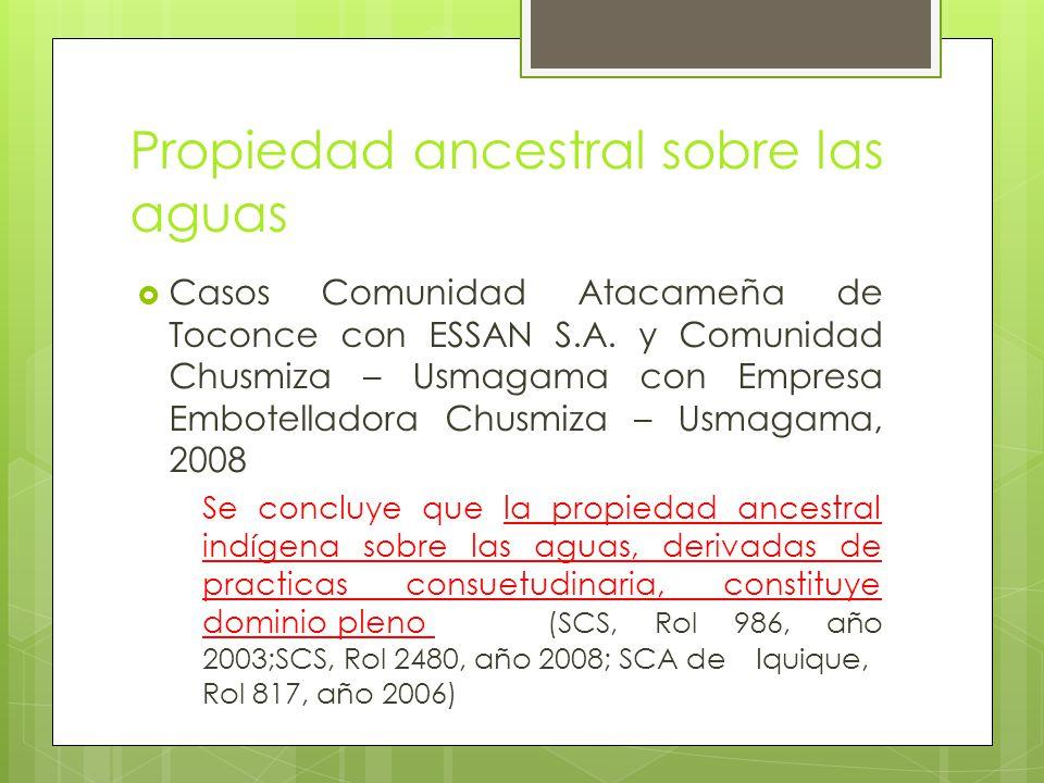 Propiedad ancestral sobre las aguas  Casos Comunidad Atacameña de Toconce con ESSAN S.A.