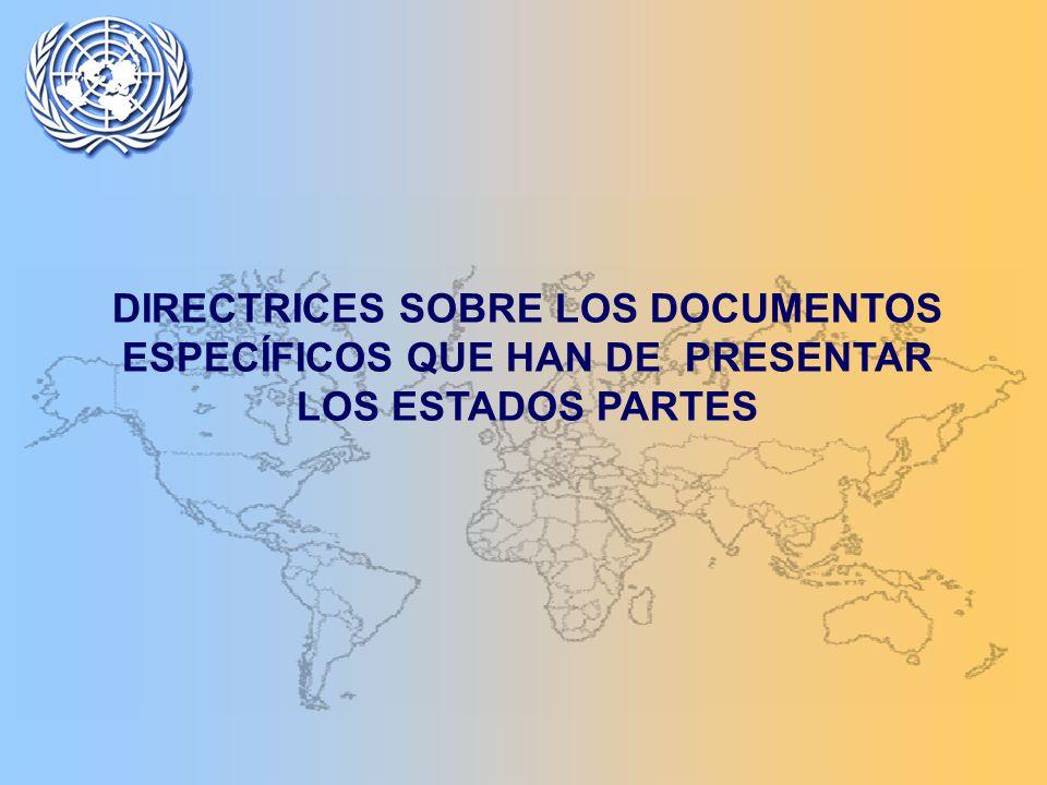 DIRECTRICES SOBRE LOS DOCUMENTOS ESPECÍFICOS QUE HAN DE PRESENTAR LOS ESTADOS PARTES