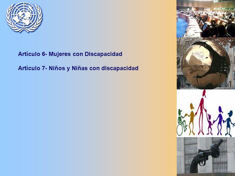 Artículo 6- Mujeres con Discapacidad Artículo 7- Niños y Niñas con discapacidad