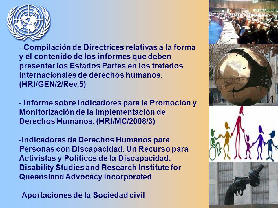 - Compilación de Directrices relativas a la forma y el contenido de los informes que deben presentar los Estados Partes en los tratados internacionales de derechos humanos.