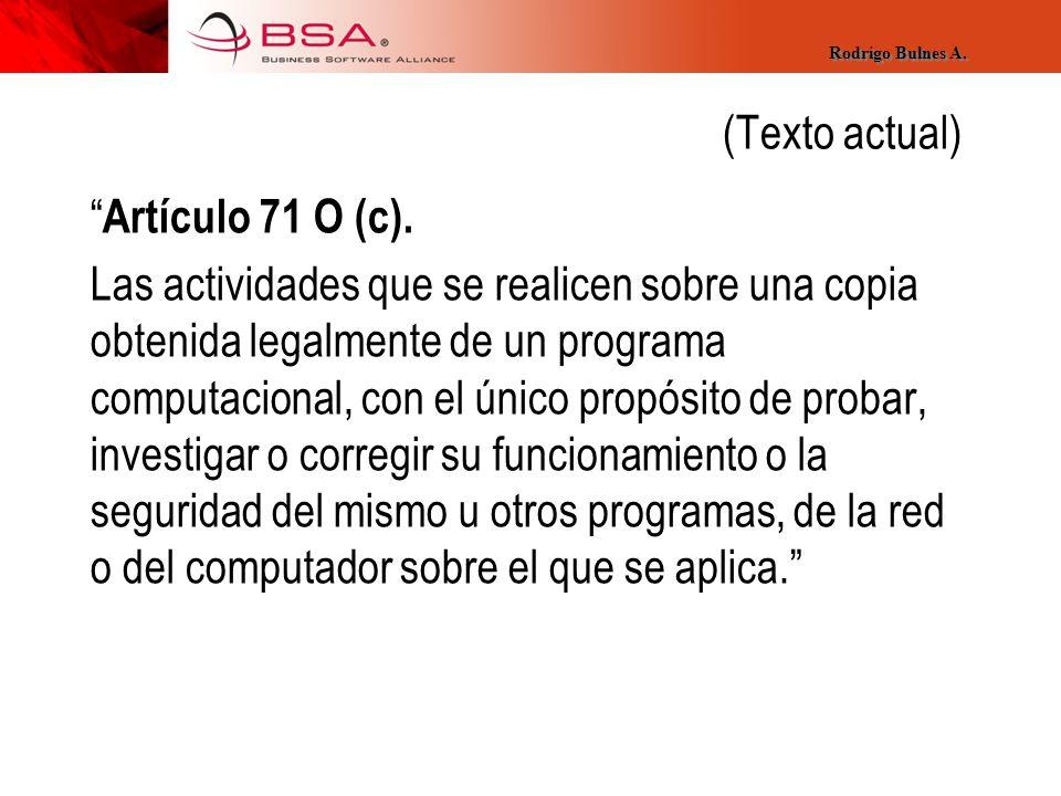 (Texto actual) Artículo 71 O (c).