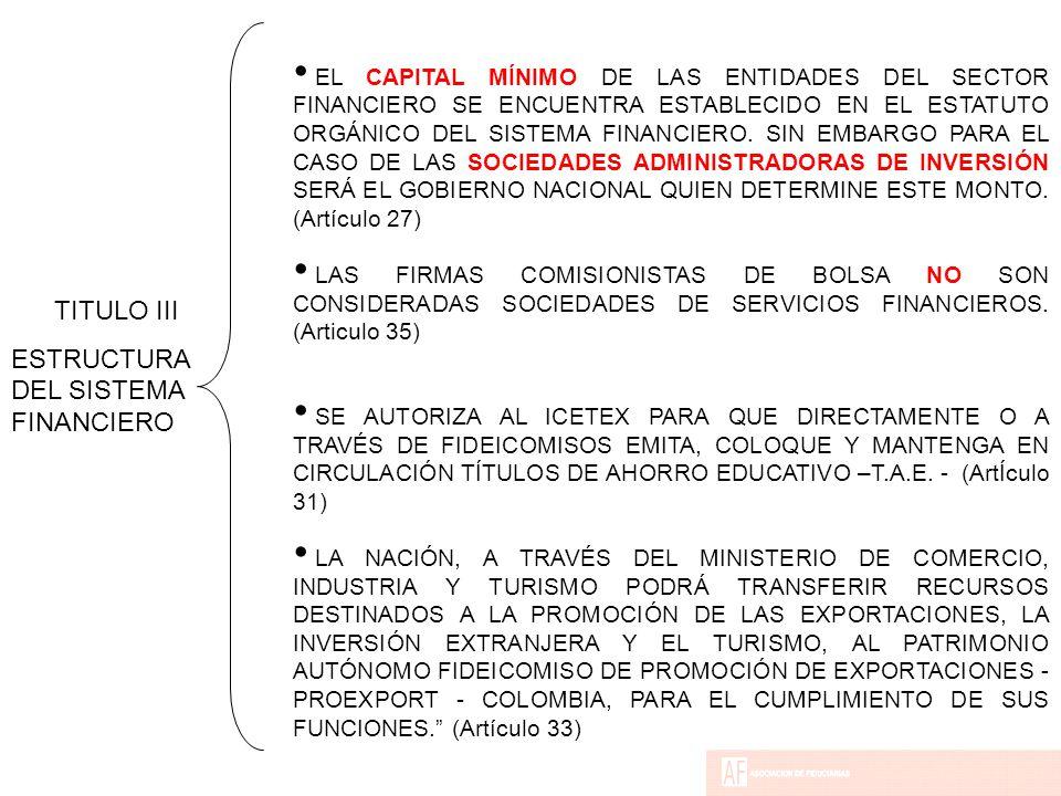 EL CAPITAL MÍNIMO DE LAS ENTIDADES DEL SECTOR FINANCIERO SE ENCUENTRA ESTABLECIDO EN EL ESTATUTO ORGÁNICO DEL SISTEMA FINANCIERO.