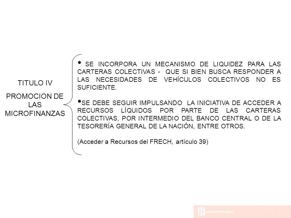 SE INCORPORA UN MECANISMO DE LIQUIDEZ PARA LAS CARTERAS COLECTIVAS - QUE SI BIEN BUSCA RESPONDER A LAS NECESIDADES DE VEHÍCULOS COLECTIVOS NO ES SUFICIENTE.