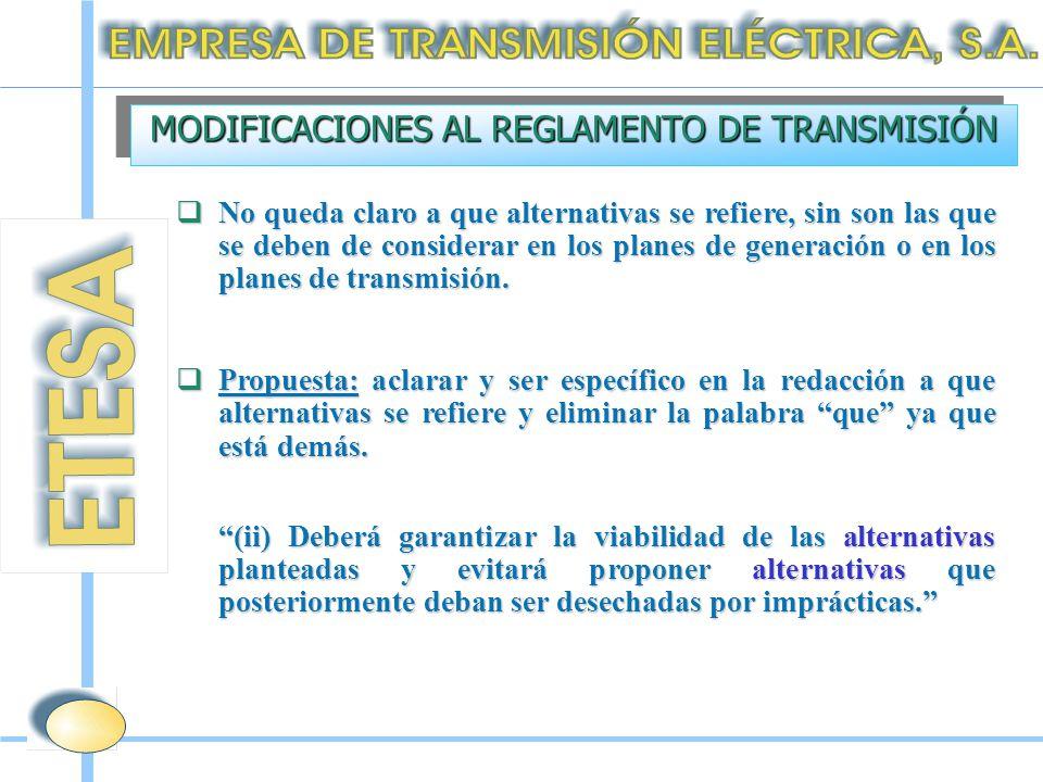  No queda claro a que alternativas se refiere, sin son las que se deben de considerar en los planes de generación o en los planes de transmisión.