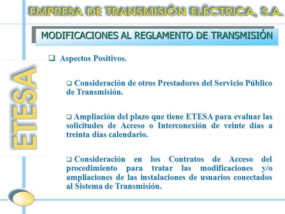  Aspectos Positivos.  Consideración de otros Prestadores del Servicio Público de Transmisión.