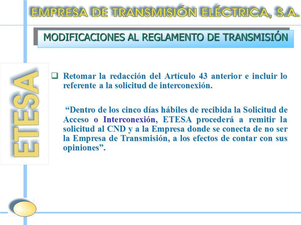  Retomar la redacción del Artículo 43 anterior e incluir lo referente a la solicitud de interconexión.