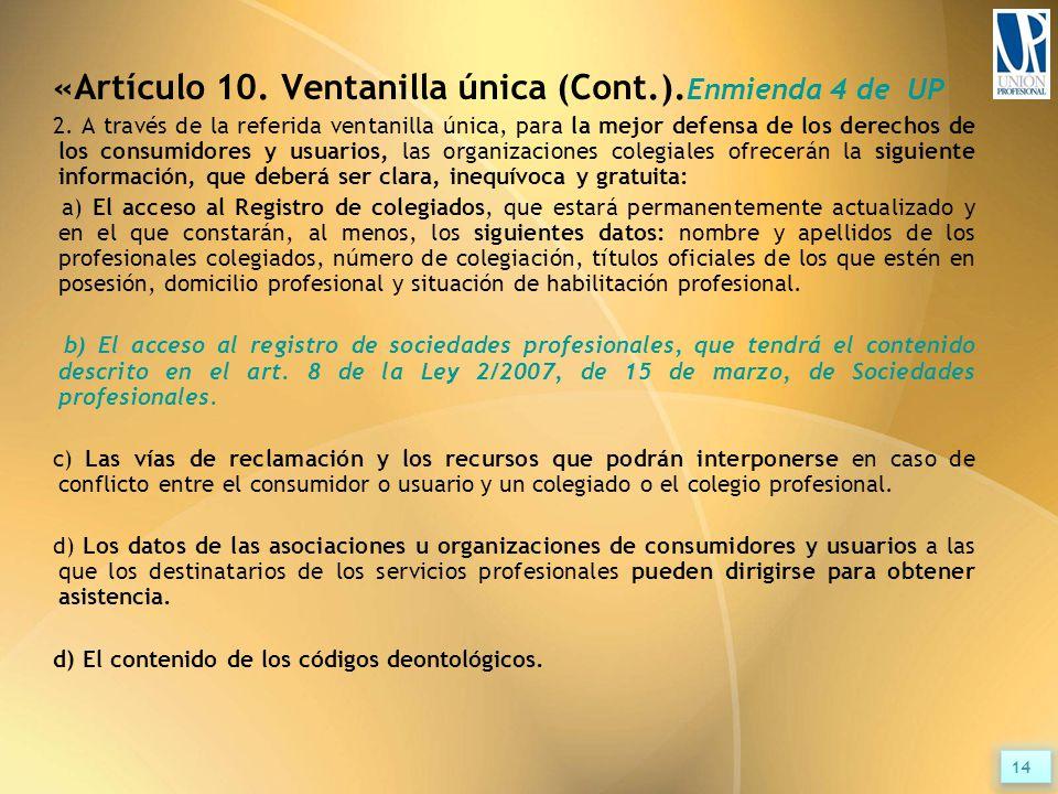 «Artículo 10. Ventanilla única (Cont.). Enmienda 4 de UP 2.