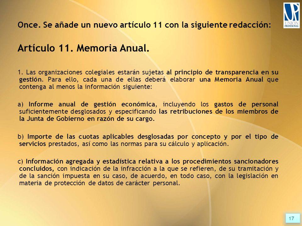 Once. Se añade un nuevo artículo 11 con la siguiente redacción: Artículo 11.
