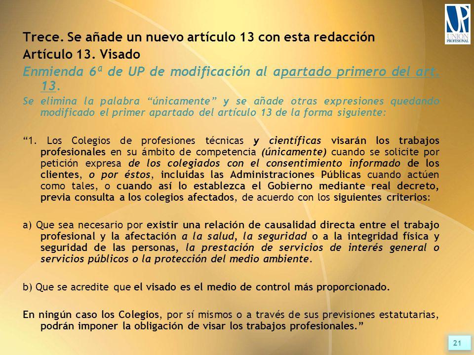 Trece. Se añade un nuevo artículo 13 con esta redacción Artículo 13.