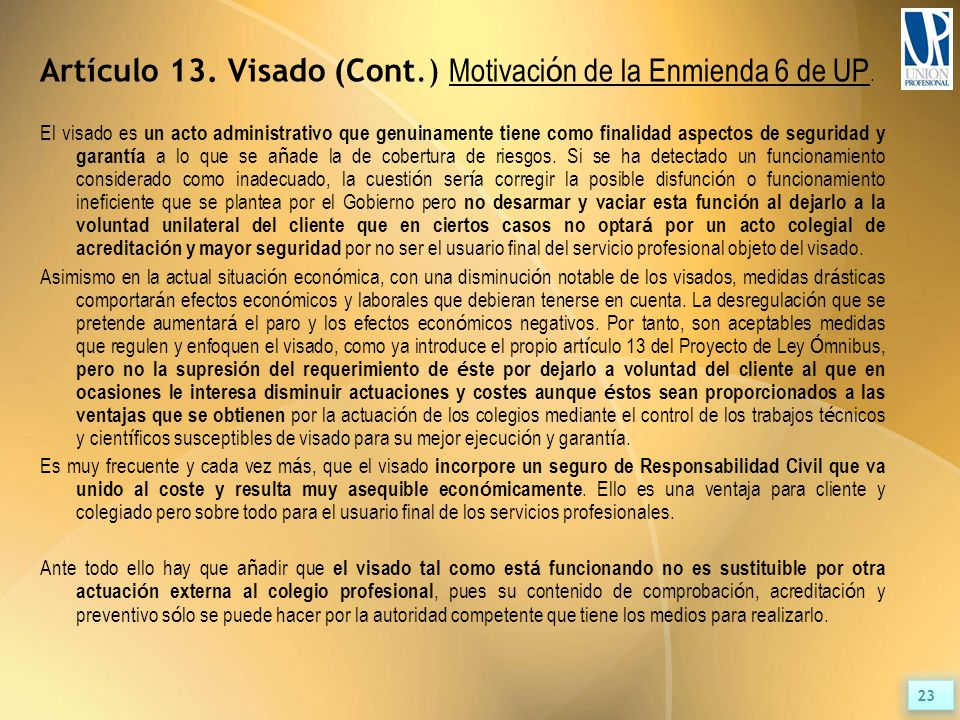 Artículo 13. Visado (Cont.) Motivaci ó n de la Enmienda 6 de UP.