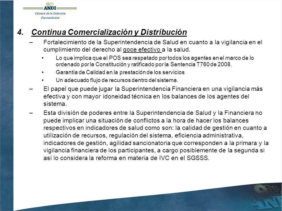 4.Continua Comercialización y Distribución –Fortalecimiento de la Superintendencia de Salud en cuanto a la vigilancia en el cumplimiento del derecho al goce efectivo a la salud.