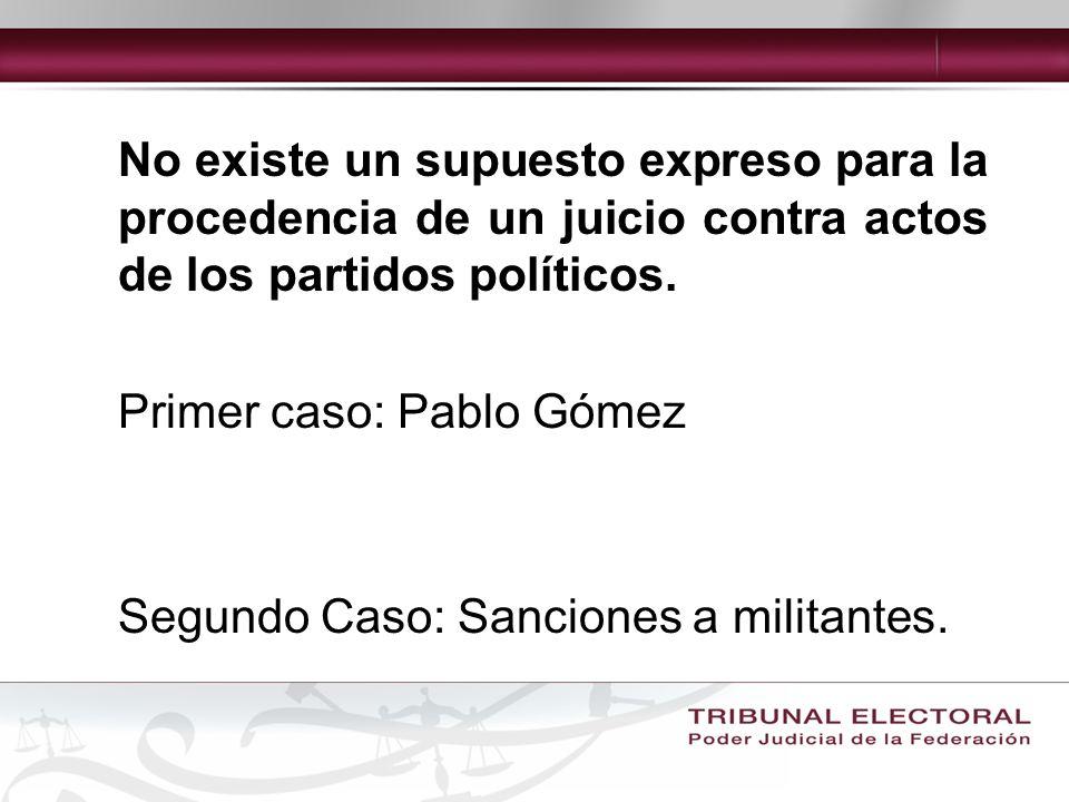 No existe un supuesto expreso para la procedencia de un juicio contra actos de los partidos políticos.