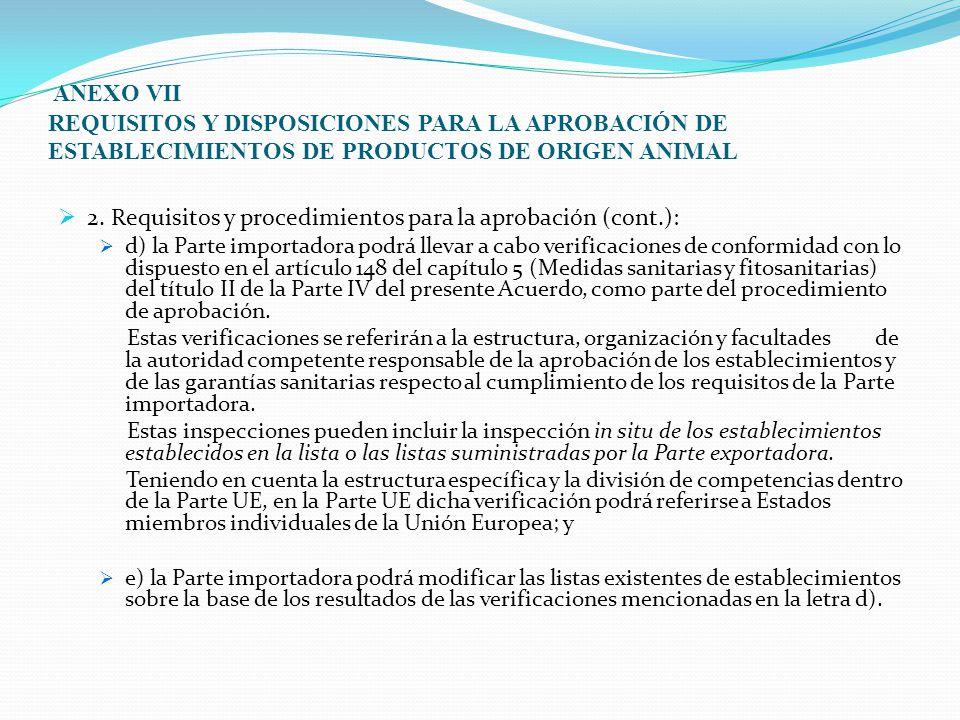 ANEXO VII REQUISITOS Y DISPOSICIONES PARA LA APROBACIÓN DE ESTABLECIMIENTOS DE PRODUCTOS DE ORIGEN ANIMAL  2.