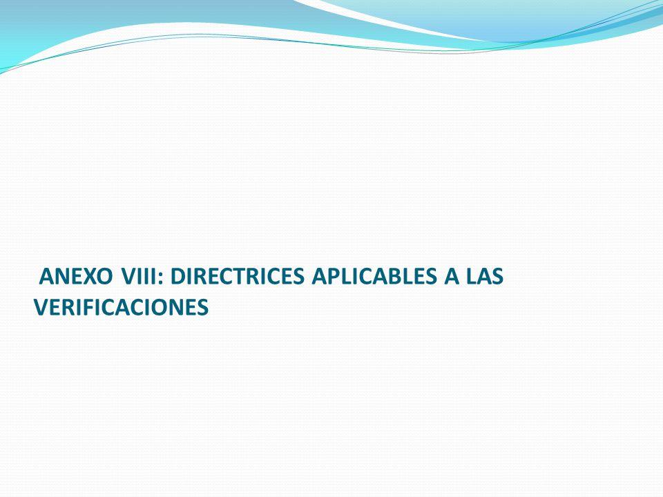 ANEXO VIII: DIRECTRICES APLICABLES A LAS VERIFICACIONES