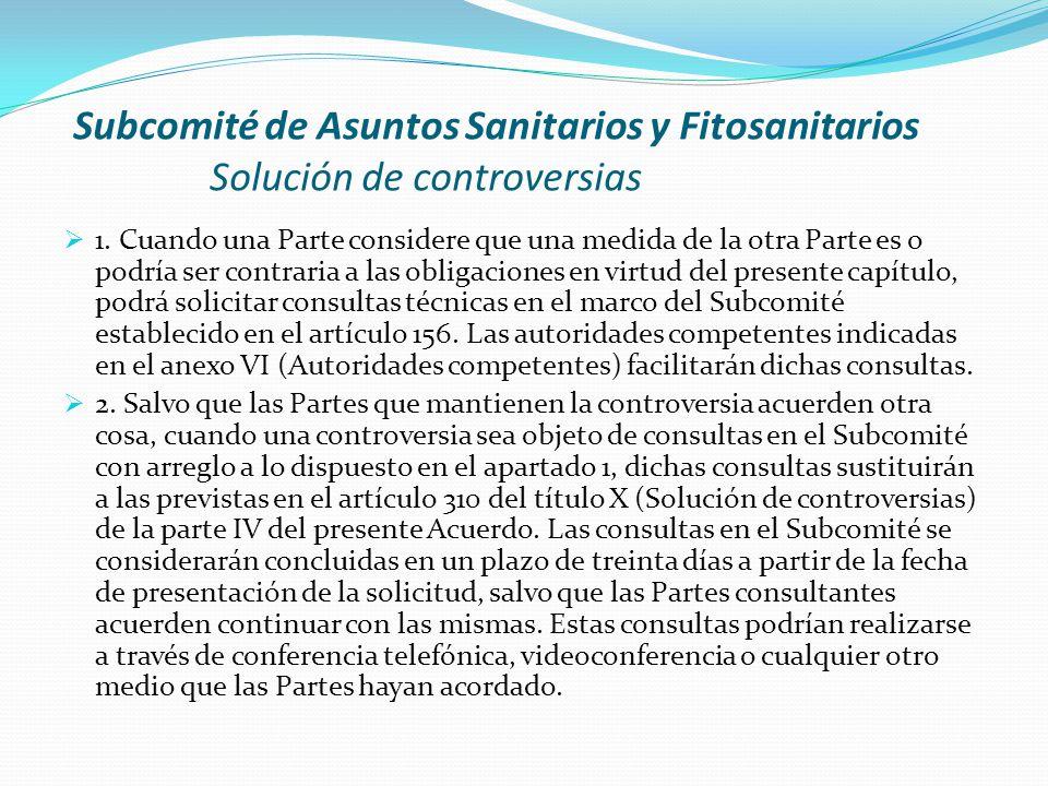 Subcomité de Asuntos Sanitarios y Fitosanitarios Solución de controversias  1.