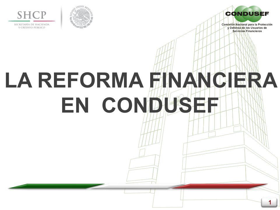 1 1 1 1 LA REFORMA FINANCIERA EN CONDUSEF