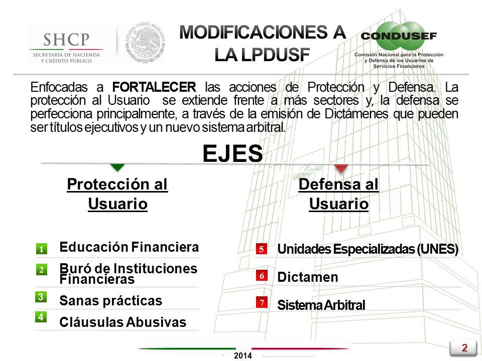2 2 2 2 2014 1 2 4 Unidades Especializadas (UNES) Dictamen Sistema Arbitral 5 Enfocadas a FORTALECER las acciones de Protección y Defensa.