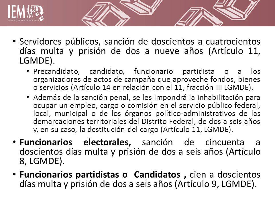 Servidores públicos, sanción de doscientos a cuatrocientos días multa y prisión de dos a nueve años (Artículo 11, LGMDE).
