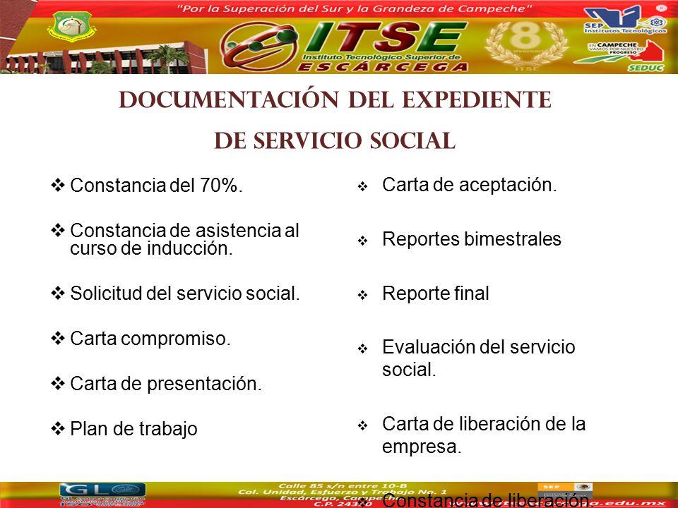 DOCUMENTACIÓN DEL EXPEDIENTE DE SERVICIO SOCIAL  Constancia del 70%.