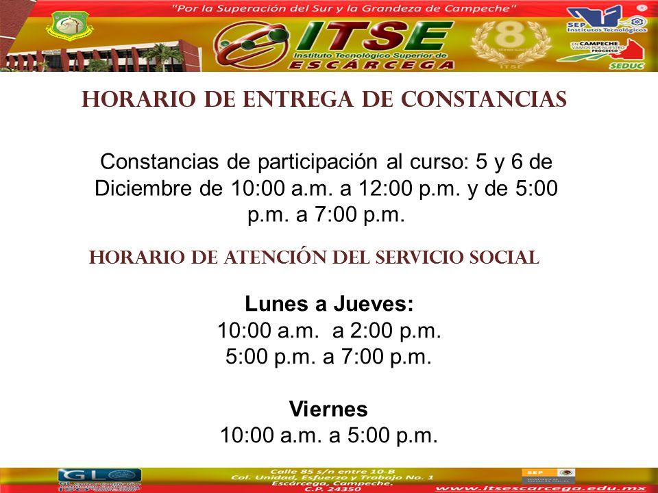 HORARIO DE entrega de constancias Constancias de participación al curso: 5 y 6 de Diciembre de 10:00 a.m.
