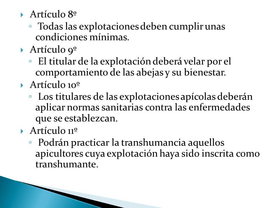  Artículo 8º ◦ Todas las explotaciones deben cumplir unas condiciones mínimas.