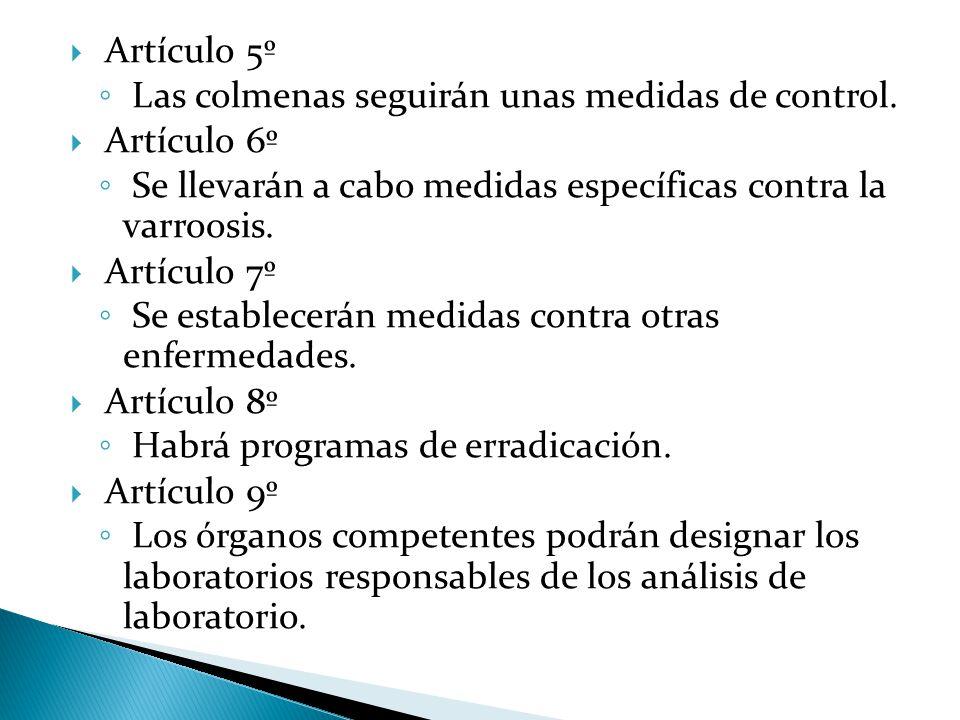  Artículo 5º ◦ Las colmenas seguirán unas medidas de control.