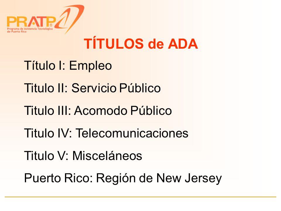 ® Ley ADA Americans with Disabilities Act Ley de Derechos Civiles Prohibe el Discrimen
