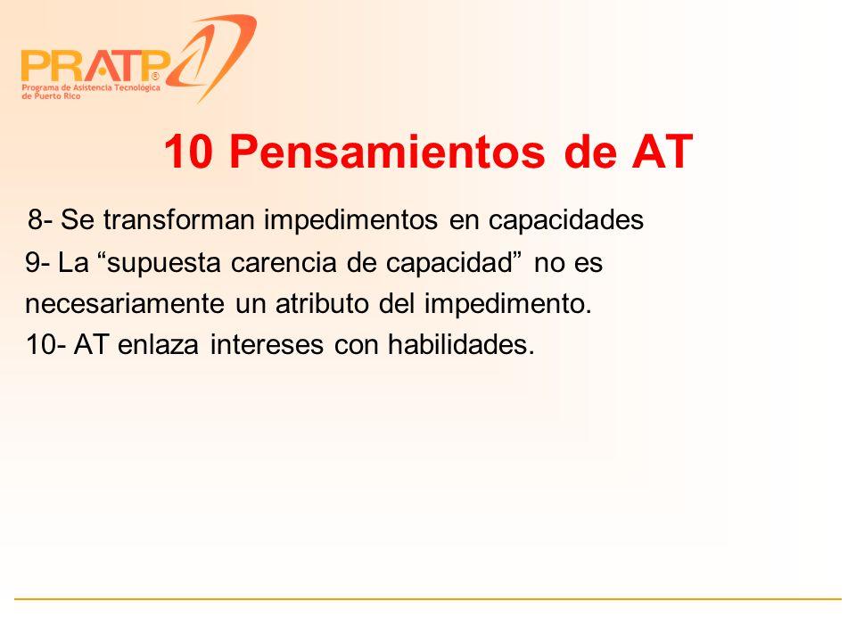 ® 10 Pensamientos de AT 1- Cambiar la visión del mundo 2- Si no existe, se inventa 3- Se concentra en las fortalezas, no en las debilidades.