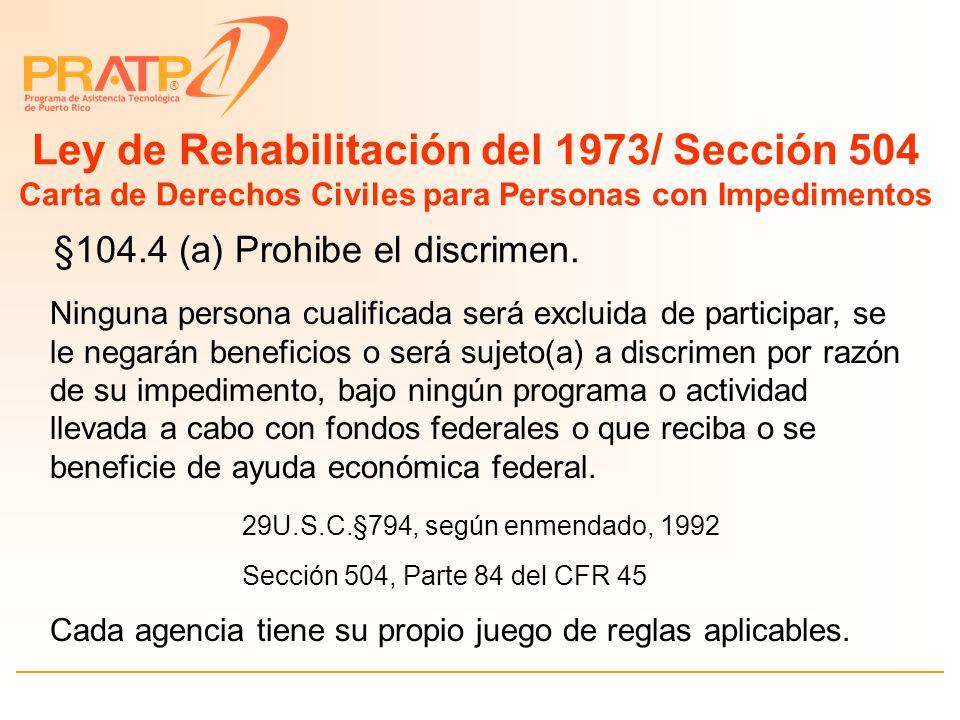 ® Ley de Rehabilitación Secci ó n 504 http://www.ed.gov/offices/OSERS/RSA/RehabAct.html