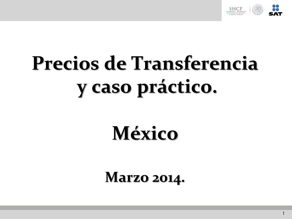 Precios de Transferencia y caso práctico. México Marzo 2014. 1