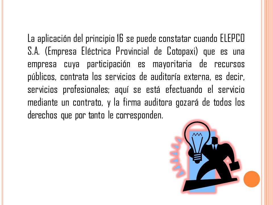 La aplicación del principio 16 se puede constatar cuando ELEPCO S.A.