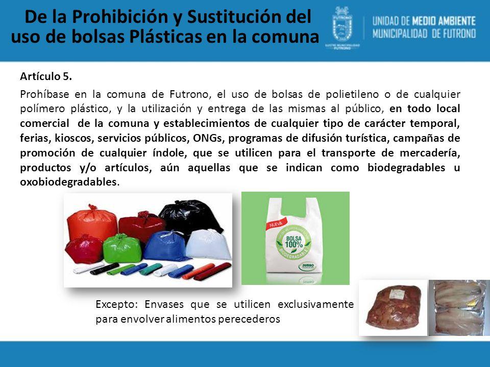 De la Prohibición y Sustitución del uso de bolsas Plásticas en la comuna Artículo 5.